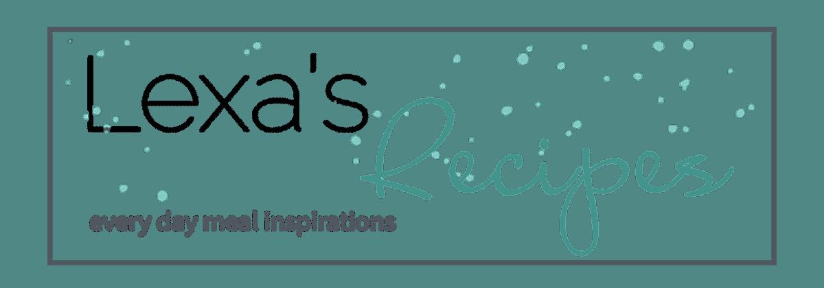 Lexa's Recipes